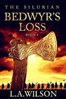 The Silurian Book 4: Bedwyr's Loss