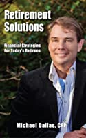 Retirement Solutions: Financial Strategies for Today's Retirees