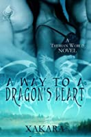 A Way to a Dragon's Heart: A Therian World Novel