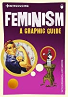 Introducing Feminism: A Graphic Guide (Introducing...)