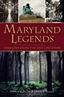 Maryland Legends: Folklore from the Old Line State (American Legends)