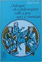 Dialogue of a Philosopher with a Jew and a Christian