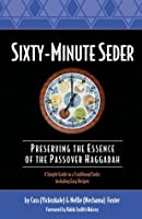 Sixty-Minute Seder: Preserving the Essence of the Passover Haggadah (Sixty-Minute Collection Book 8)