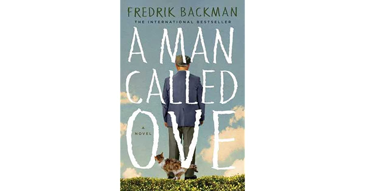 A Man Called Ove By Fredrik Backman — Reviews, Discussion