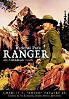 National Park Ranger: An American Icon