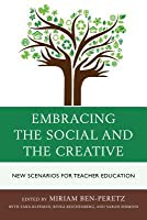 Embracing the Social and the Creative: New Scenarios for Teacher Education