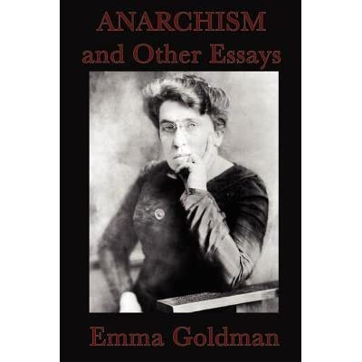 anarchism and other essays quotes Other essays life anarchism on and quotes this week i've taken 4 quizzes, a test, and a lab practical plus written a journal entry, a reader response, and 1,200.