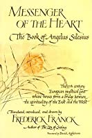 Messenger of the Heart: The Book of Angelus Silesius, with Observations by the Ancient Zen Masters