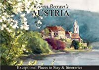Karen Brown's Austria: Exceptional Places to Stay & Itineraries