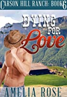 Dying For Love (Carson Hill Ranch #6)