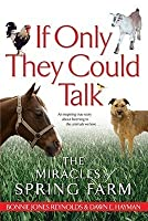 If Only They Could Talk: The Miracles of Spring Farm