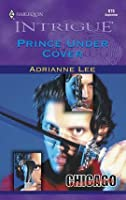Prince Under Cover (Chicago Confidential #3)