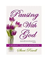 Pausing With God-xled: A Journey Through Menopause