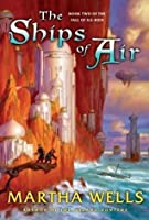 The Ships of Air (The Fall of Ile-Rien, #2)