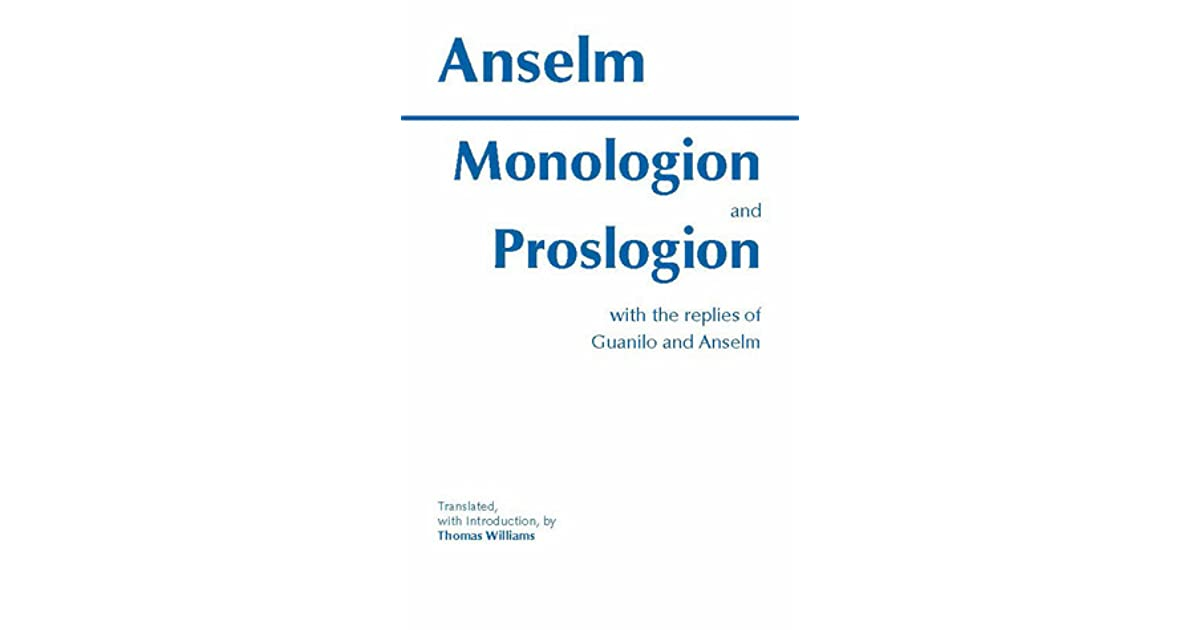 Anselm Of Canterbury Quotes: Monologion And Proslogion With The Replies Of Gaunilo And