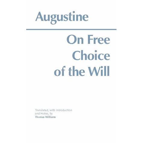 augustine on free choice of the will book 3 Read the full-text online edition of on free choice of the will  augustine compares the will to the weight of an  – free books – cliffsnotes academic .