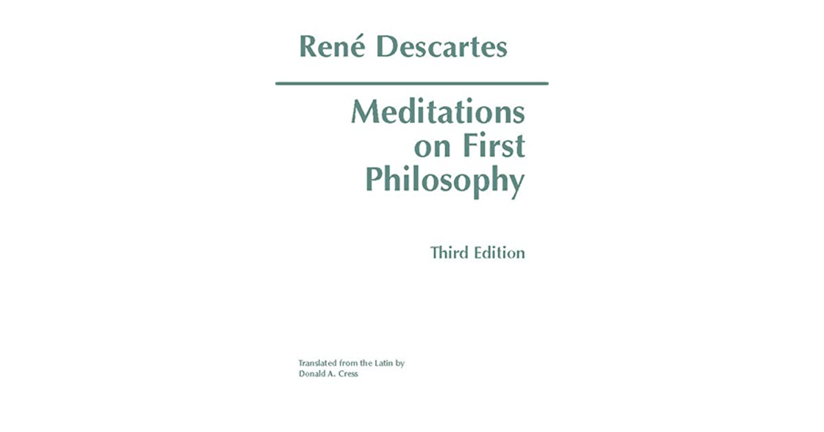 meditations in first philosophy essay Essays on meditations we have found 483 meditations on first philosophy is one of the most prolific and colossal philosophical works by descartes in which he.