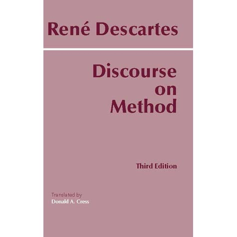 summary discourse method rene descartes 67 quotes from discourse on method: 'and thus, the actions of life often not allowing any delay, it is a truth very certain that, when it is not in our p.