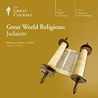 Great World Religions: Judaism The Teaching Company (The Great Courses)