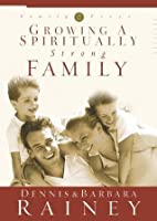 Growing a Spiritually Strong Family (Family First)