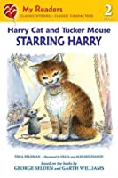 Harry Cat and Tucker Mouse: Starring Harry (My Readers Level 2)