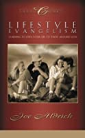Lifestyle Evangelism: Learning to Open Your Life to Those Around You
