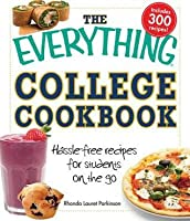 The Everything College Cookbook: Hassle free recipes for students on the go