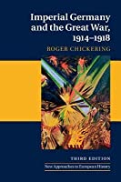 Imperial Germany and the Great War, 1914 1918
