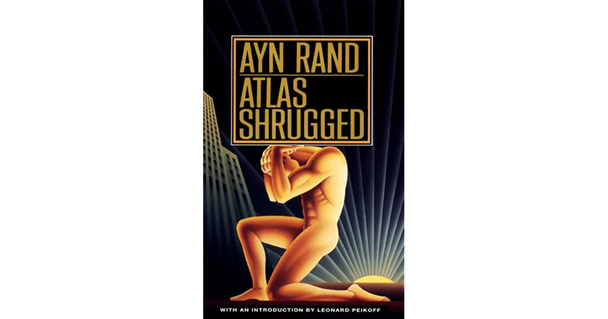 atlas shrugged by ayn rand Ayn rand (1905-1982), born alissa zinovievna rosenbaum, was a russian-american novelist, screenwriter and playwright she is the author of vast doorstop-sized tomes like atlas shrugged and the ripped-off biography the fountainhead, among other thick, boring books espousing libertarian themes and ideology she empowered herself, but tried to set the women's movement back 50 years.