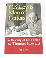C. S. Lewis - Man of Letters: A Reading of His Fiction