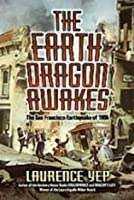 The Earth Dragon Awakes: The San Francisco Earthquake of 1906 (Puffin Newberry Library)