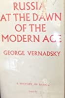 A History of Russia, Vol 4: Russia at the Dawn of the Modern Age