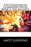The Champion of Clarendon Ditch Book 2: The Alliance