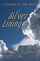 Silver Lining (A Paranormal Romance of the Guardians of Man)