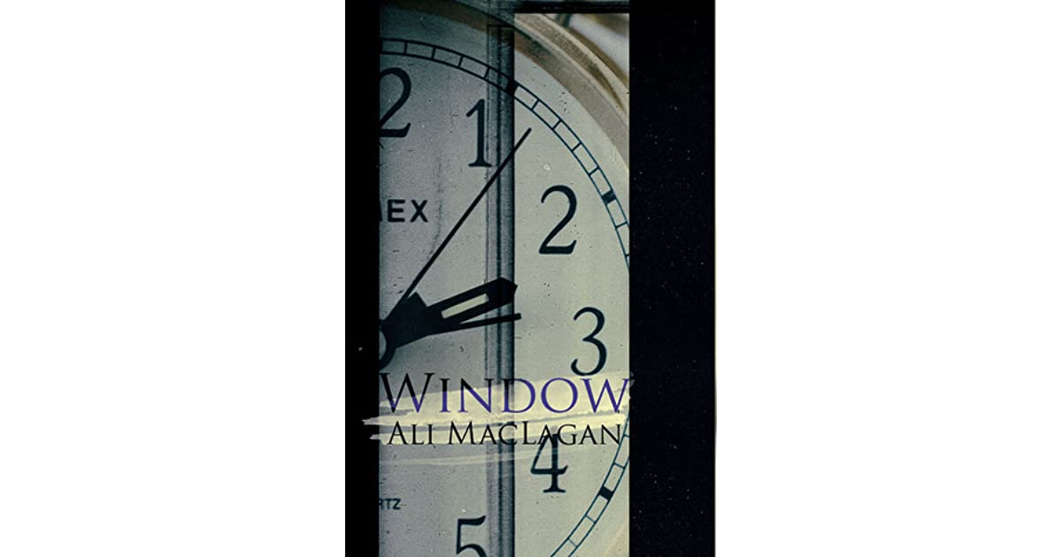 Window by ali maclagan reviews discussion bookclubs lists for Window quotes goodreads