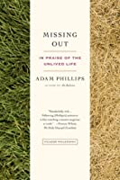 Missing Out: In Praise of the Unlived Life