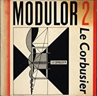 Modulor 2, 1955. (Let the user speak next) Continuation of 'The Modulor' 1948