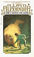 The Castle of Llyr (The Chronicles of Prydain #3)