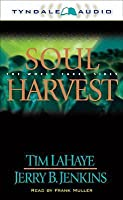 Soul Harvest: The World Takes Sides ( Left Behind Series)