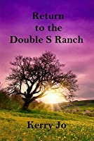 Return to the Double S Ranch