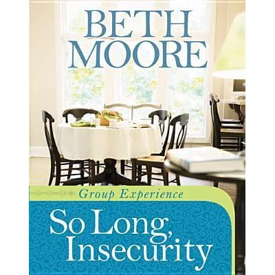 So Long, Insecurity : You've Been a Bad Friend to Us by Beth Moore (2010, CD, U…