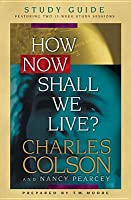 How Now Shall We Live? Study Guide