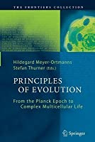 Principles of Evolution: From the Planck Epoch to Complex Multicellular Life