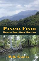 Panama Fever: Digging Down Gold Mountain