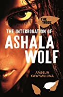 The Tribe Book 1, The Interrogation of Ashala Wolf