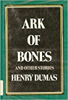 Ark of Bones and Other Stories