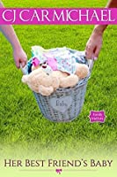 Her Best Friend's Baby (Family Matters Book 2)