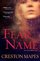 Fear Has a Name (The Crittendon Files)