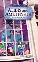 Alibis and Amethysts (A Crystal Shop Mystery #1)