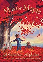 M Is For Maple: A Canadian Alphabet (Discover Canada)